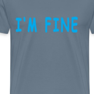 im_fine_ - Men's Premium T-Shirt