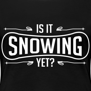 Skiing: is it snowing yet T-Shirts - Women's Premium T-Shirt