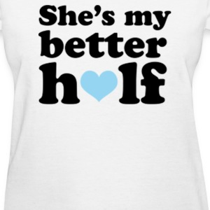 Couples Shes My Better Half - Women's T-Shirt