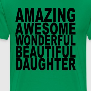amazing_awesome_wonderful_beautiful_daughter - Men's Premium T-Shirt