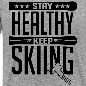Skiing: stay healthy keep skiing T-Shirts - Men's Premium T-Shirt