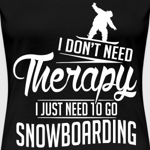 I just need to go snowboarding T-Shirts - Women's Premium T-Shirt