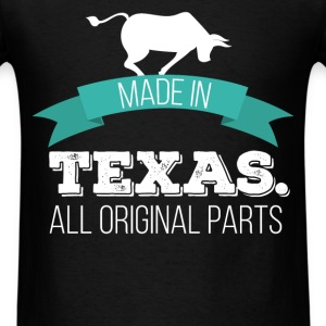 Made In Texas. All original parts - Men's T-Shirt