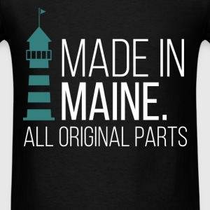 Made In Maine. All original parts - Men's T-Shirt