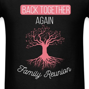 Back Together Again. Family Reunion - Men's T-Shirt