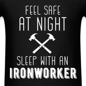 Feel Safe At Night Sleep With an Ironworker - Men's T-Shirt