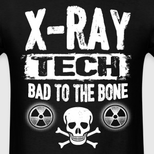 X-Ray Tech - Bad To The Bone T-Shirts - Men's T-Shirt