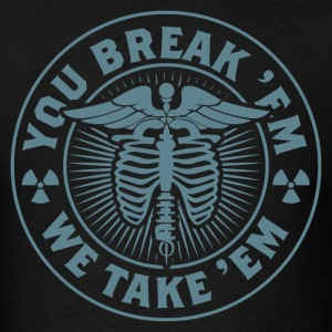 X-Ray T-Shirt - You Break 'Em We Take 'Em T-Shirts - Men's T-Shirt