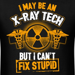 X-Ray I Can't Fix Stupid T-Shirts - Men's T-Shirt