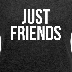 JUST FRIENDS T-Shirts - Women´s Rolled Sleeve Boxy T-Shirt