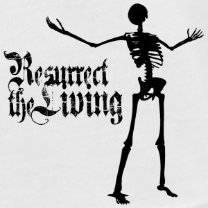Resurrect the Living - Men's T-Shirt by American Apparel