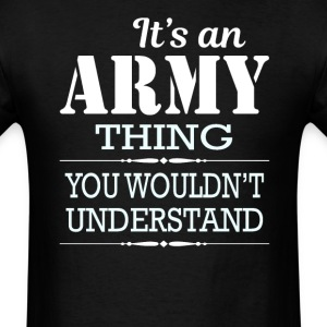 It's An Army Thing You Wouldn't Understand - Men's T-Shirt
