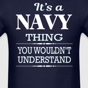 It's A Navy Thing You Wouldn't Understand - Men's T-Shirt