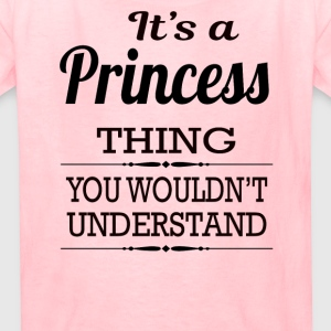 It's A Princess Thing You Wouldn't Understand - Kids' T-Shirt