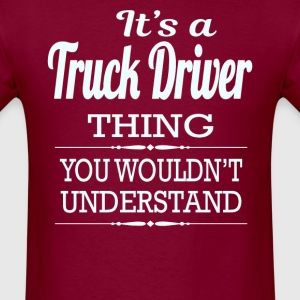It's A Truck Driver Thing You Wouldn't Understand - Men's T-Shirt