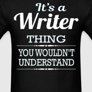 It's A Writer Thing You Wouldn't Understand - Men's T-Shirt