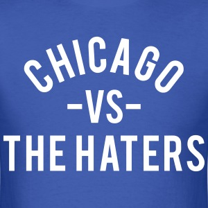 Chicago vs. the Haters T-Shirts - Men's T-Shirt