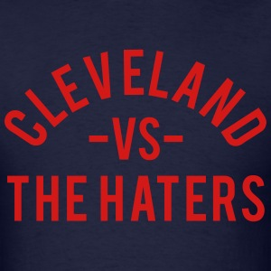 Cleveland vs. the Haters T-Shirts - Men's T-Shirt