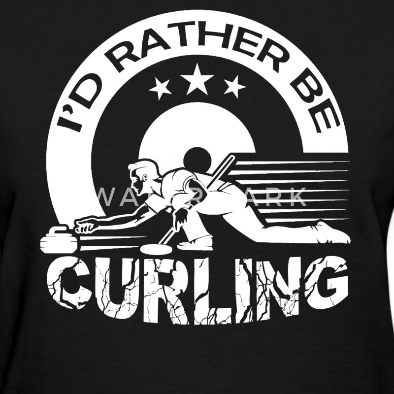 I'd Rather Be Curling - Women's T-Shirt
