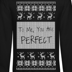 To Me You Are Perfect Long Sleeve Shirts - Crewneck Sweatshirt