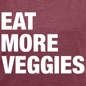 Eat More Veggies T-Shirts - Women´s Rolled Sleeve Boxy T-Shirt