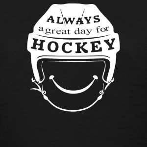 Always A Great Day For Hockey - Women's T-Shirt