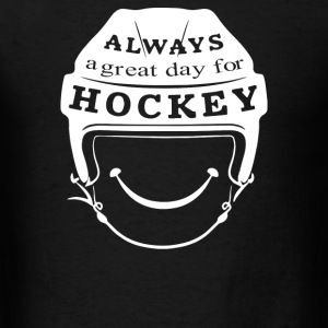 Always A Great Day For Hockey - Men's T-Shirt