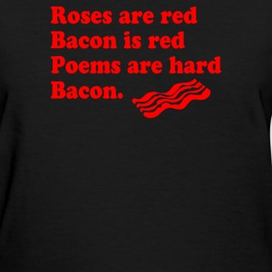 Bacon Lover Roses Are Red - Women's T-Shirt