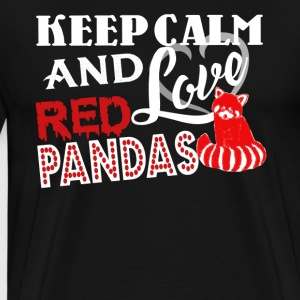 Keep Calm And Love Red Pandas - Men's Premium T-Shirt