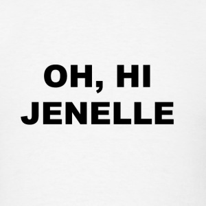 Oh, Hi Jenelle - Men's T-Shirt