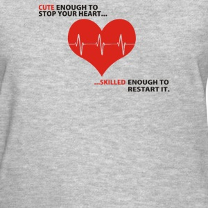 Cute enough to stop your heart - Women's T-Shirt