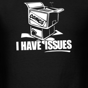 Comic Book I Have Issues - Men's T-Shirt