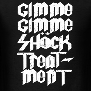 Gimme Shock Treatment - Men's T-Shirt