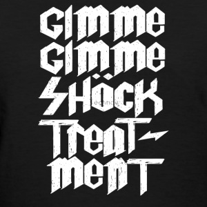 Gimme Shock Treatment - Women's T-Shirt