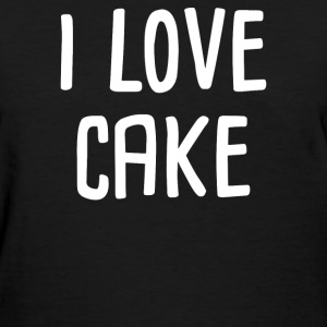 I love cake - Women's T-Shirt