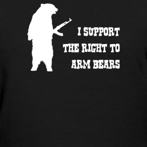 I Support The Right To Arm Bears - Women's T-Shirt