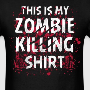 Zombie Killing Shirt For Zombie Hunters T-Shirts - Men's T-Shirt
