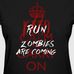 Keep Calm - Run, Zombies Are Coming T-Shirts - Women's T-Shirt