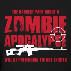 Zombie Apocalypse Being Excited For Zombie Hunters T-Shirts - Women's T-Shirt