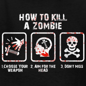 How To Kill A Zombie For Zombie Hunters Kids' Shirts - Kids' T-Shirt