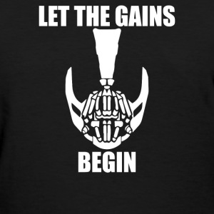 Let The Gains Begin - Women's T-Shirt