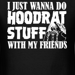 Do Hoodrat Stuff Shirt - Men's T-Shirt