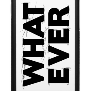 Whatever 1 Phone & Tablet Cases - iPhone 6/6s Rubber Case
