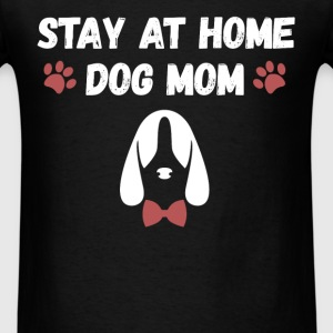 Stay at home dog mom - Men's T-Shirt