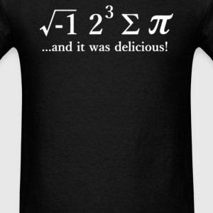Math And I Was Delicious! - Men's T-Shirt