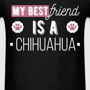 My best friend is a chihuahua - Men's T-Shirt