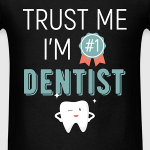 Trust me I'm #1 dentist - Men's T-Shirt