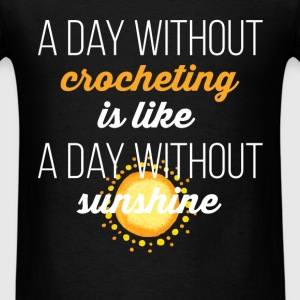 A day without crocheting is like a day without sun - Men's T-Shirt