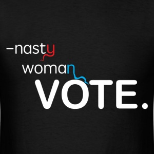 Nasty Women Vote. T-Shirts - Men's T-Shirt