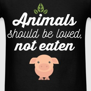 Animals Should Be Loved, Not Eaten - Men's T-Shirt